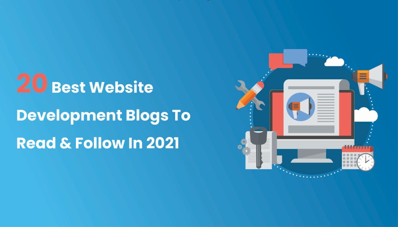20 Best Website Development Blogs To Read And Follow In 2021