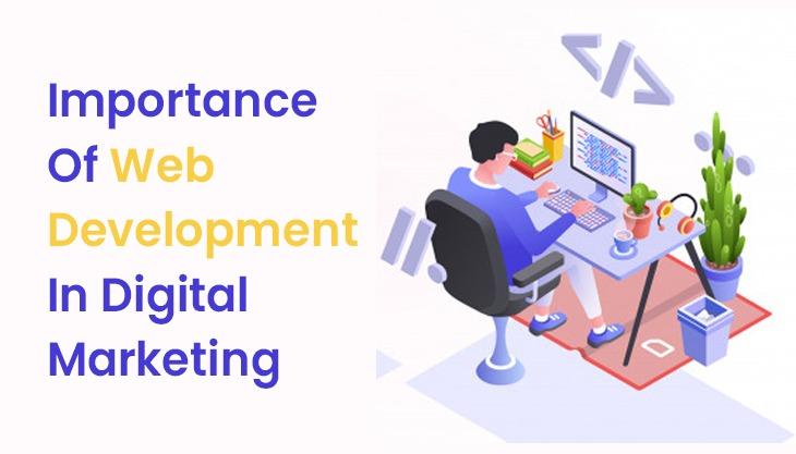 Importance Of Web Development In Digital Marketing